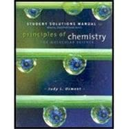 Student Solutions Manual for Moore/Stanitski/Jurs� Principles of Chemistry: The Molecular Science