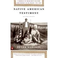 Native American Testimony : Chronicle Indian White Relations from Prophecy Present 1942 2000 (rev Edition)