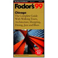 Chicago '99 : The Complete Guide with Walking Tours and the Best Dining, Shopping and Nightlife