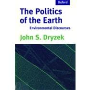 The Politics of the Earth; Environmental Discourses