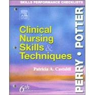 Skills Performance Checklists : Clinical Nursing Skills and Techniques