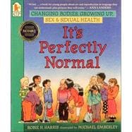 It's Perfectly Normal : Changing Bodies, Growing up, Sex, and Sexual Health