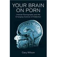Your Brain on Porn 9780993161605R