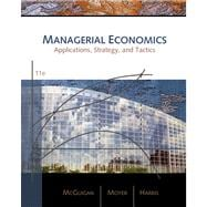 Managerial Economics Applications, Strategies, and Tactics
