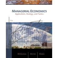 Managerial Economics Applications, Strategies, and Tactics