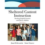 Sheltered Content Instruction Teaching English Learners with Diverse Abilities with Enhanced Pearson eText -- Access Card Package