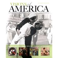Visions of America A History of the United States, Combined Volume Plus NEW MyHistoryLab with eText -- Access Card Package