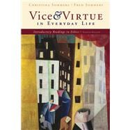 Vice and Virtue in Everyday Life Introductory Readings in Ethics
