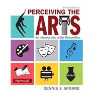 Perceiving the Arts Plus NEW MyArtsLab with Pearson eText -- Access Card Package