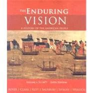 The Enduring Vision A History of the American People, Volume I: To 1877