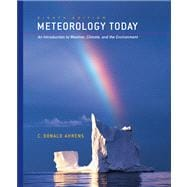 Meteorology Today : An Introduction to Weather, Climate, and the Environment