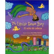 The Upside Down Boy/El ni�o de cabeza