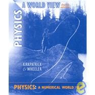 Physics: A Numerical World View, 4th for Physics: A World View, 4th