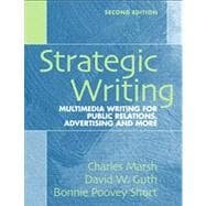 Strategic Writing : Multimedia Writing for Public Relations, Advertising, and More