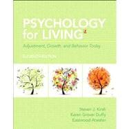 Psychology for Living Adjustment, Growth and Behavior Today with NEW MySearchLab with Pearson eText