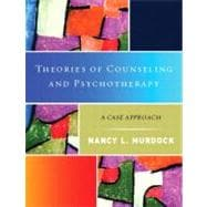 Theories of Counseling and Psychotherapy: A Case Approach