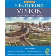 The Enduring Vision: A History of the American People: Ap Edition