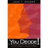 You Decide! Current Debates in American Politics