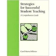 Strategies for Successful Student Teaching : A Comprehensive Guide