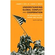 Understanding Global Conflict and Cooperation An Introduction to Theory and History