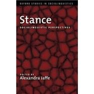 Stance : Sociolinguistic Perspectives