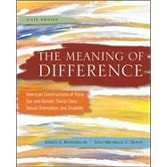 The Meaning of Difference: American Constructions of Race, Sex and Gender, Social Class, Sexual Orientation, and Disability