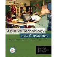 Assistive Technology in the Classroom : Enhancing the School Experiences of Students with Disabilities