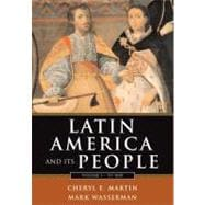 Latin America and Its People, Volume I: To 1830 (Chapters 1-8)