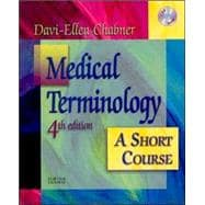 Medical Terminology : A Short Course