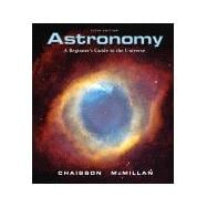 Astronomy: A Beginner's Guide to the Universe with MasteringAstronomy