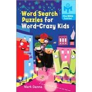 Word Search Puzzles For Word-crazy Kids