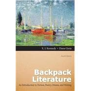 Backpack Literature : An Introduction to Fiction, Poetry, Drama, and Writing