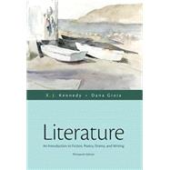 Literature An Introduction to Fiction, Poetry, Drama, and Writing