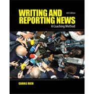 Writing and Reporting News: A Coaching Method, 6th Edition