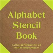 Alphabet Stencil Book Letters & Numbers for all Craft & Design Projects