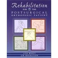 Rehabilitation for the Postsurgical Orthopedic Patient : Procedures and Guidelines