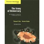 Cengage Advantage Books: The Irony of Democracy An Uncommon Introduction to American Politics
