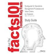 Outlines & Highlights for Operations Management Processes and Value Chains