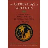 The Oedipus Plays of Sophocles Oedipus the King; Oedipus at Colonus; Antigone