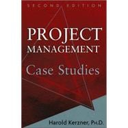 Project Management Case Studies, 2nd Edition