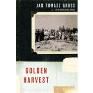 Golden Harvest Events at the Periphery of the Holocaust