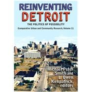 Reinventing Detroit: The Politics of Possibility 9781138531673R