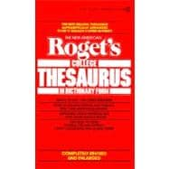 Roget's College Thesaurus in Dictionary Form, The New American Revised and Enlarged Edition