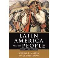 Latin America and Its People, Volume II: 1800 to Present (Chapters 8-15)