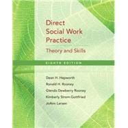 Direct Social Work Practice : Theory and Skills