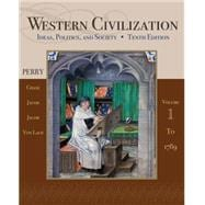 Western Civilization Ideas, Politics, and Society, Volume I: To 1789