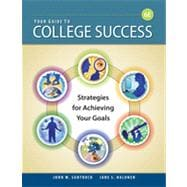 Your Guide to College Success: Strategies for Achieving Your Goals, 6th Edition