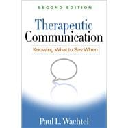 Therapeutic Communication, Second Edition; Knowing What to Say When