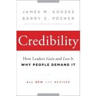 Credibility : How Leaders Gain and Lose It, Why People Demand It