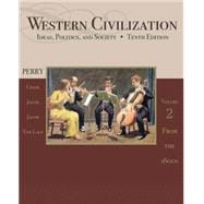 Western Civilization Ideas, Politics, and Society, Volume II: From 1600
